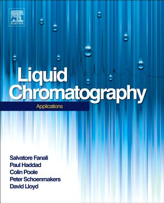 Liquid Chromatography By Fanali, Salvatore (EDT)/ Haddad, Paul R. (EDT)/ Poole, Colin (EDT)/ Schoenmakers, Peter (EDT)/ Lloyd, David K. (EDT)