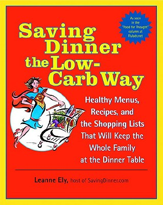 Saving Dinner The Low-carb Way By Ely, Leanne