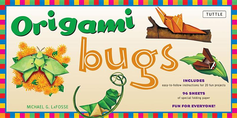 Origami Bugs By LaFosse, Michael G.